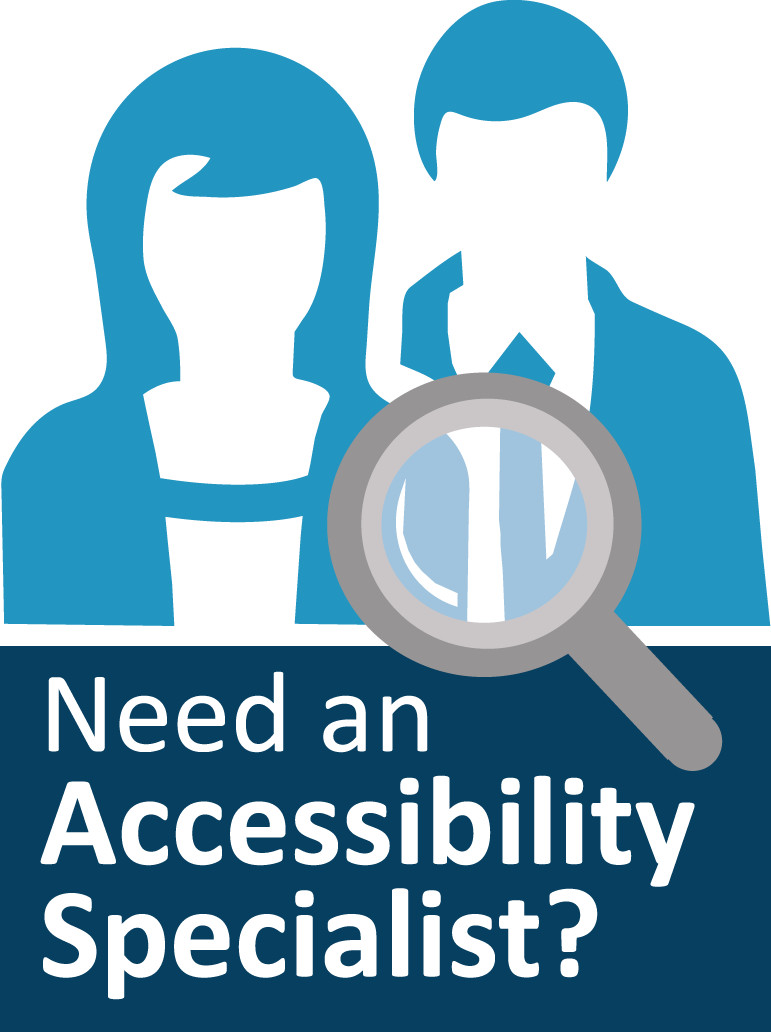 Need an Accessibility Specialist?